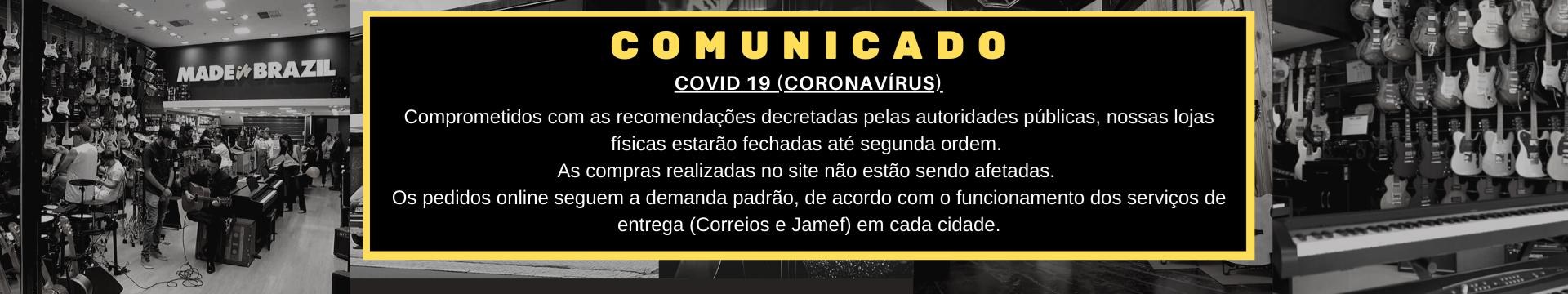Made in Brazil Comunicado COVID-19